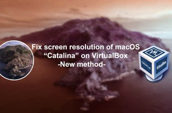 How to Fix screen resolution of macOS Catalina on VirtualBox new method