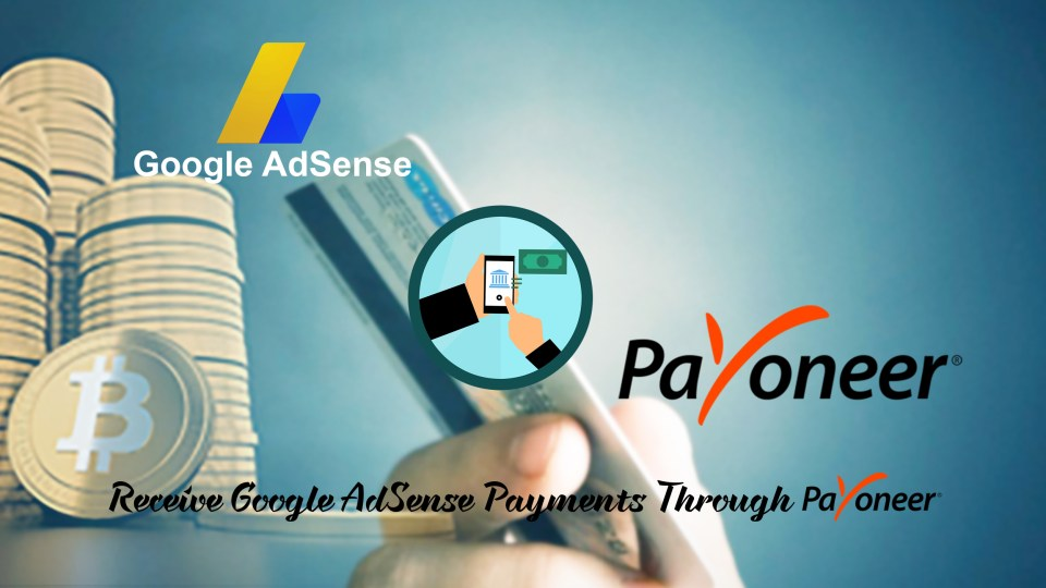 How to Receive Google AdSense Payments Through Payoneer