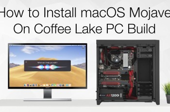 How to install macOS Mojave 10.14 on Coffee Lake PC Build