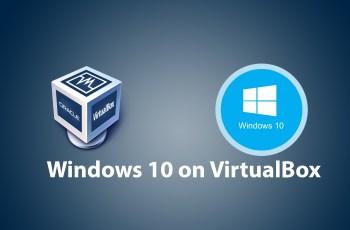How to Install Windows 10 on VirtualBox