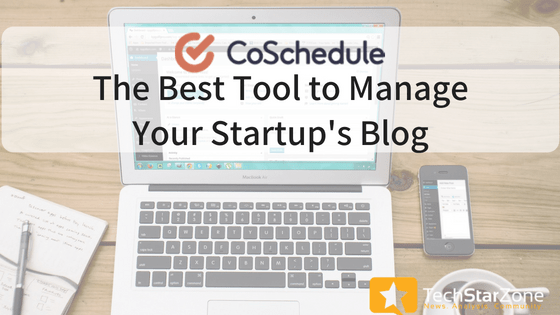 coschedule best tool to manage blog startup corporate