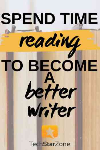 spend time reading to become a better writer