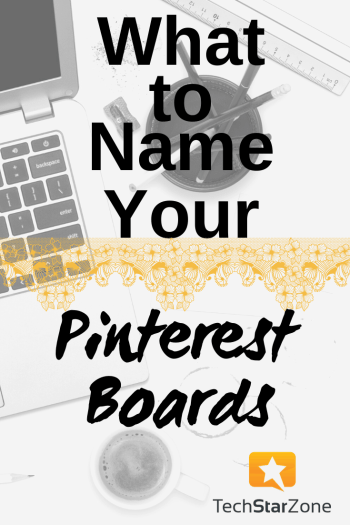what to name your Pinterest boards