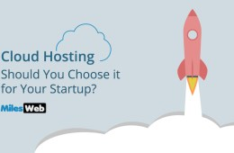 Cloud Hosting- Should You Choose it for Your Startup