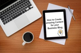 How-to-create-amazing-content-for-your-business-blog