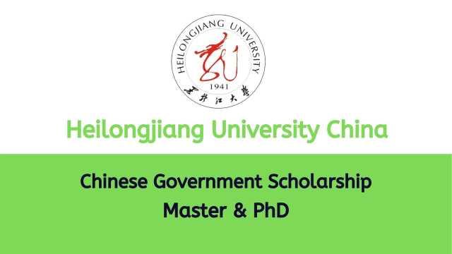 Heilongjiang University Chinese Government Scholarship 2021