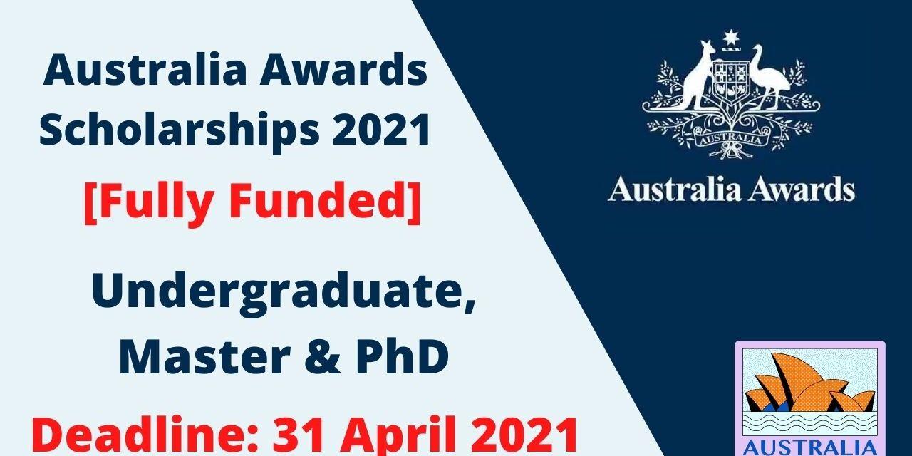 Fully Funded Australia Awards Scholarships 2021   Study in Australia