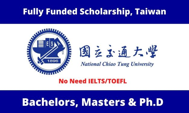 National Chiao Tung University Scholarships in Taiwan 2022 | Fully Funded