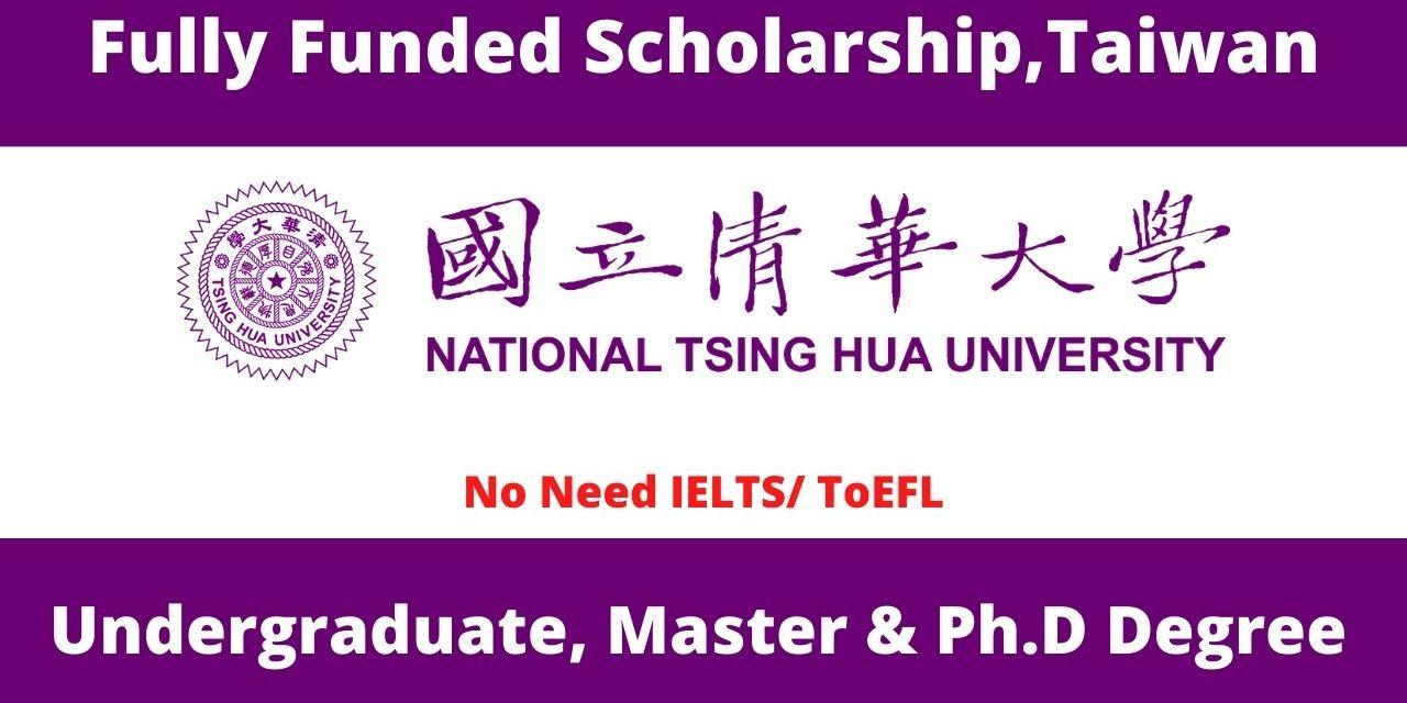 National Tsing Hua University Scholarships in Taiwan 2021 | Fully Funded