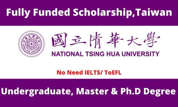National Tsing Hua University Scholarships in Taiwan 2022 | Fully Funded