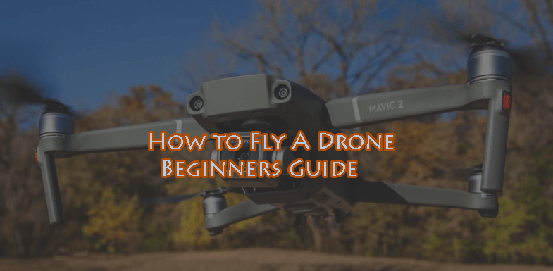 How to Fly a drone Guide for Beginners