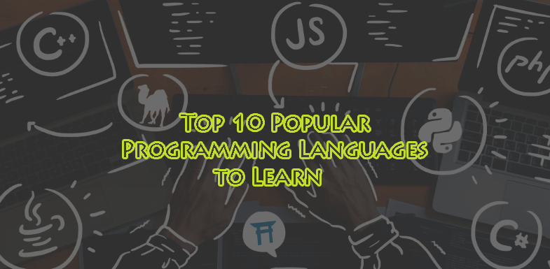 Top 10 Popular Programming Languages to Learn