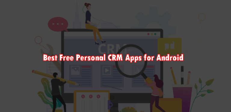 Best Free Personal CRM Apps for Android