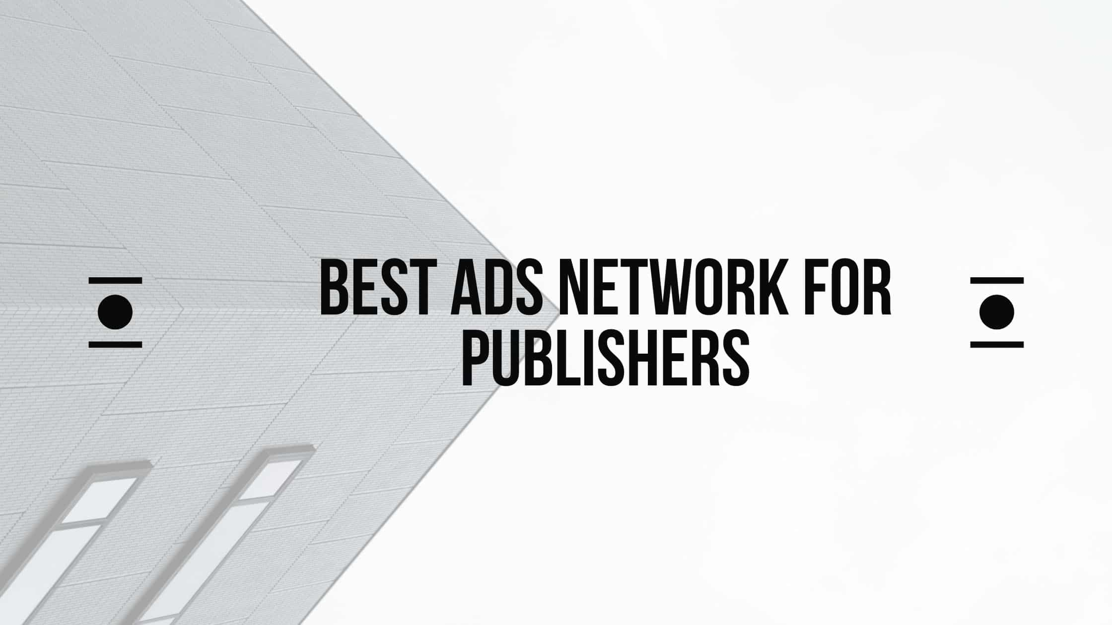 Best ads network for publisher (1)-min