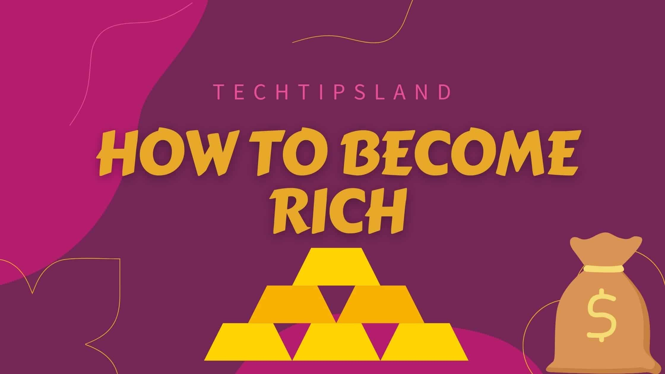 how to become rich-min