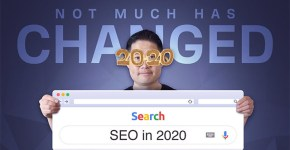 SEO in 2020: It Hasn't Changed (Much)