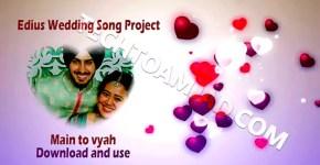 Main to Vyah Edius Wedding Song Project 2021