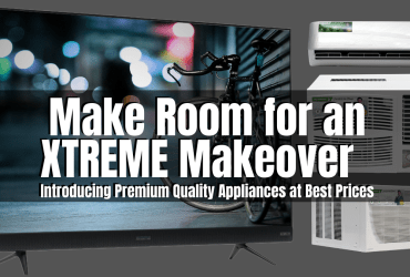Make Room for an XTREME Makeover: Introducing Premium Quality Appliances at Best Prices