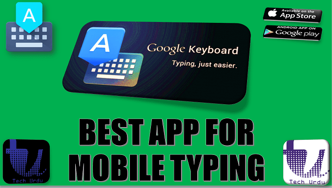 BEST APP FOR MOBILE TYPING | GOOGLE KEYBOARD TIPS AND TRICKS |HOW TO USE GOOGLE KEYBOARD[Urdu/Hindi] 1
