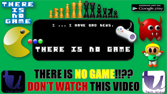 THERE IS NO GAME HERE | NO GAME TO PLAY 1