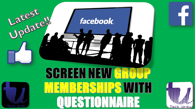 GOOD NEWS FOR FACEBOOK GROUP ADMINS |SCREEN NEW GROUP MEMBERSHIPS REQ WITH QUESTIONNAIRE[Urdu/Hindi] 1
