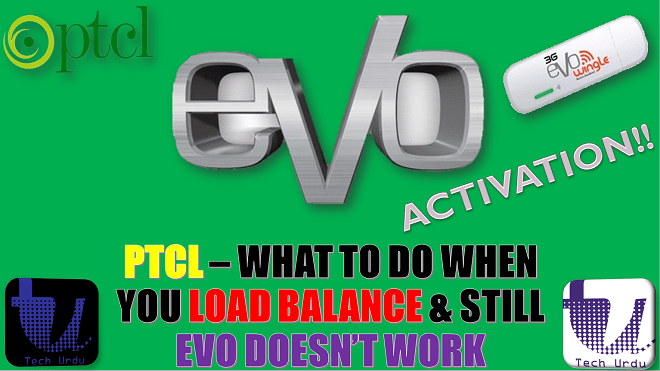 PTCL EVO PROBLEMS – WHAT TO DO WHEN YOU LOAD BALANCE AND STILL EVO WINGLE DOESN'T WORK. [Urdu/Hindi] 1