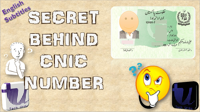 KNOW THE SECRET INFORMATION ABOUT YOUR 13 DIGIT NADRA CNIC NUMBER [Urdu/Hindi]