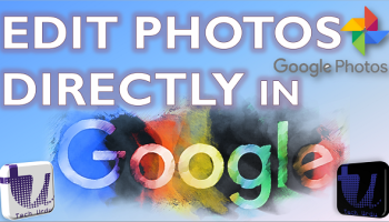 Edit Photos in Google Maps Latest Update - Google Photos Latest Update