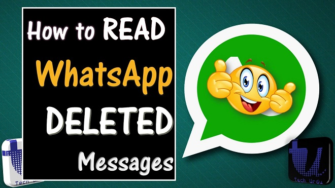 How to Read WhatsApp Deleted Messages (2018) - Tech Urdu