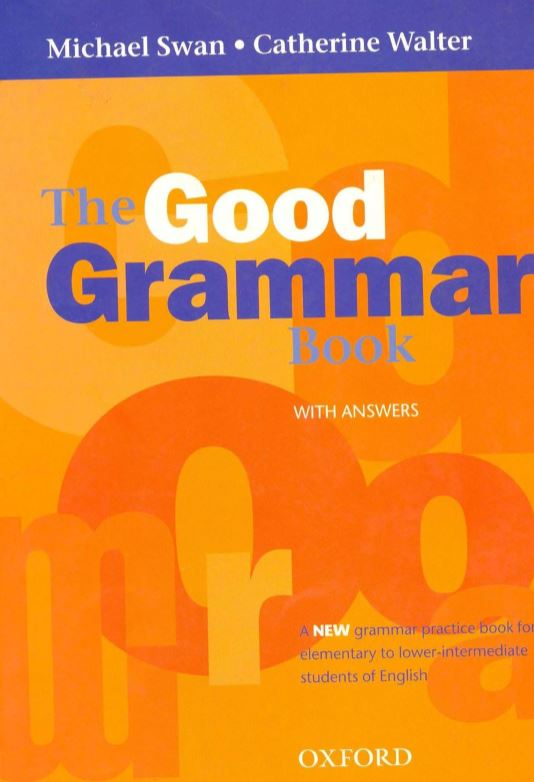 The Good Grammar Book with Answers By Michael Swan and Catherine Walter