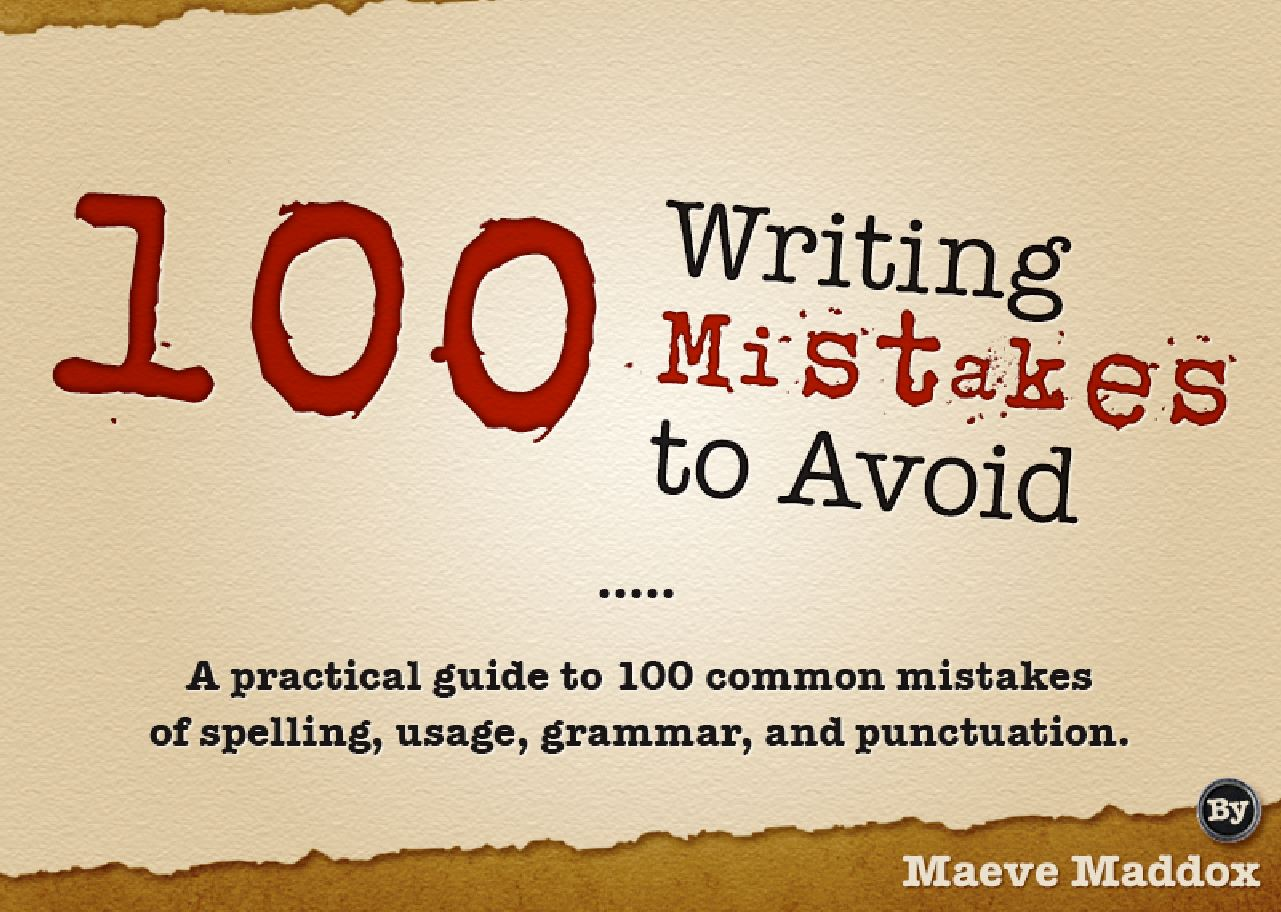 100 Writing Mistakes to Avoid by Maeve Maddox