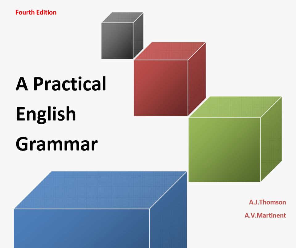 A Practical English Grammar by A.J. Thomson and A.V. Martinet (4th Edition)