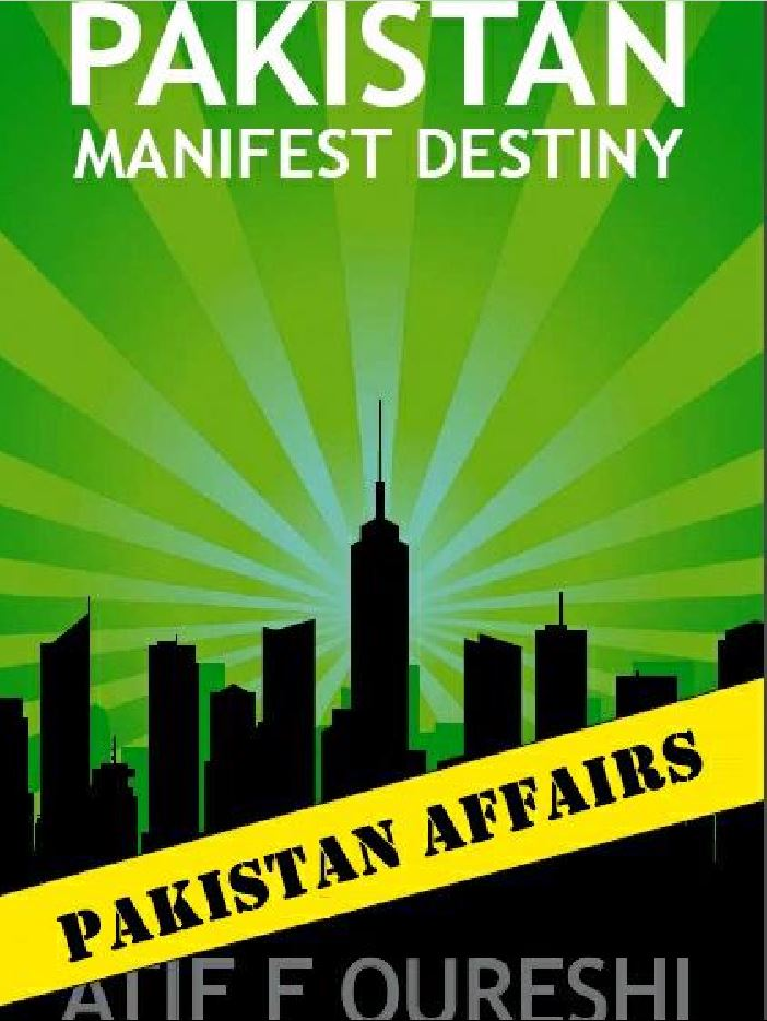 Pakistan Manifest Destiny by Atif F Qureshi (Book)