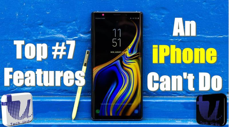 7 Amazing Things Samsung Galaxy Note 9 can do that the iPhone can't