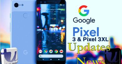 The Pixel 3 & Pixel 3 XL - All Latest Updates & News