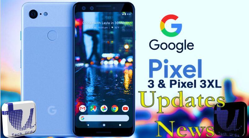 The Pixel 3 & Pixel 3 XL - All Latest Updates & News