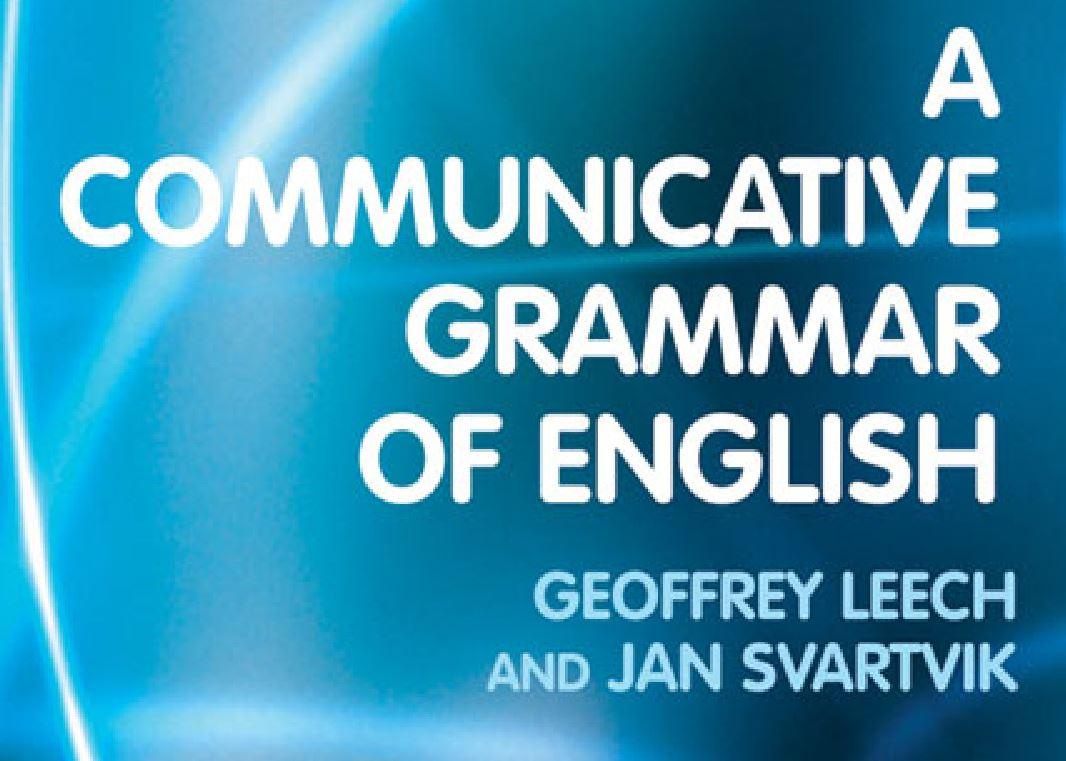 A Communicative Grammar of English by Geoffrey Leech & Jan Svartvik (Second Edition)