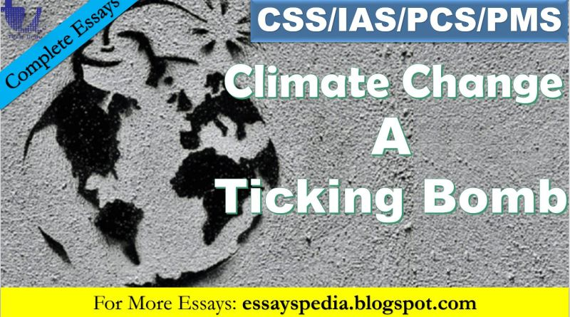 Climate Change - A Ticking Bomb | Complete Essay with Outline