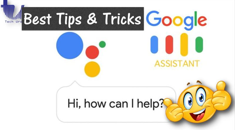 Google Assistant - Best Tips & Tricks 2019 - Tech Urdu