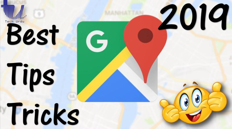 Google Maps - Best Tips & Tricks (2019) - Tech Urdu