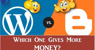 Blogger Vs. WordPress | Which One Gives More Money?