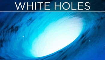 White Holes Vs. Black Holes - Tech Urdu