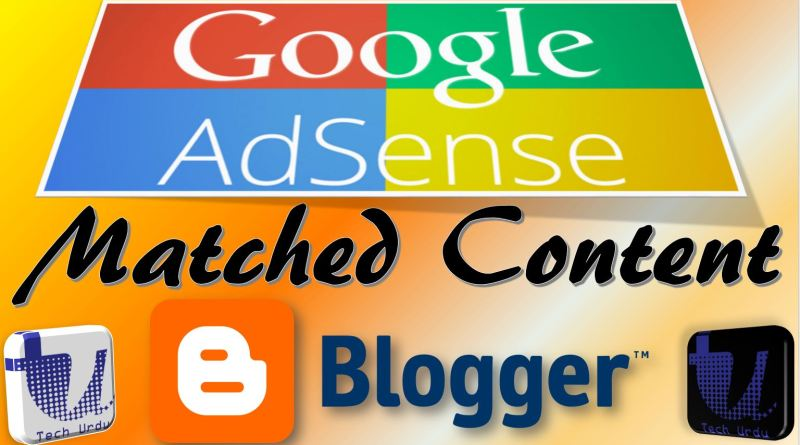 Google AdSense Matched Content for Blogger/BlogSpot/Websites (Step-by-Step) - techurdu.net