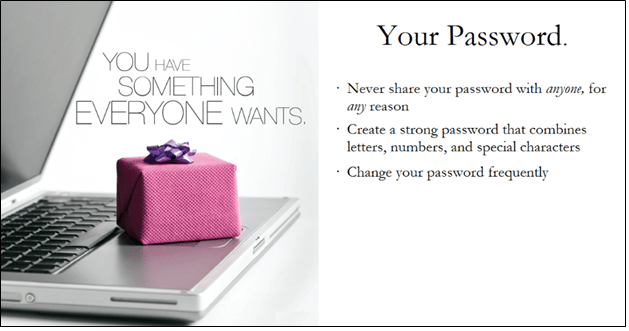Change Your Accounts Passwords Periodically