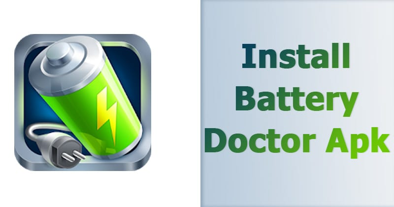 How To Install Battery Doctor Apk On Android?