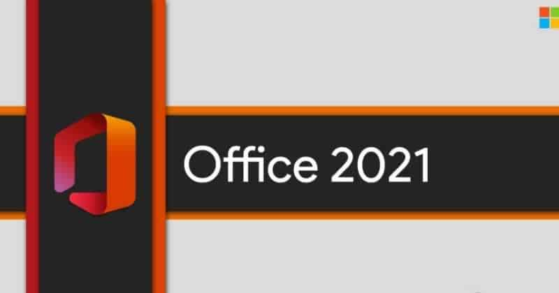 Microsoft Introduces Office 2021 for Windows & Mac, will be Available Later This Year