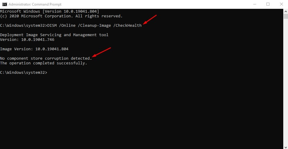enter the command - DISM /Online /Cleanup-Image /CheckHealth
