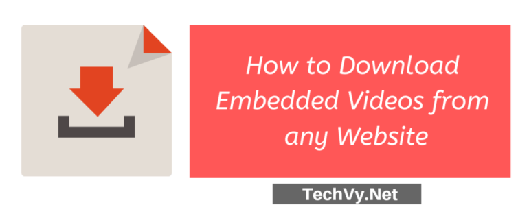 How to Download Embedded Videos from any Website - TECHVY