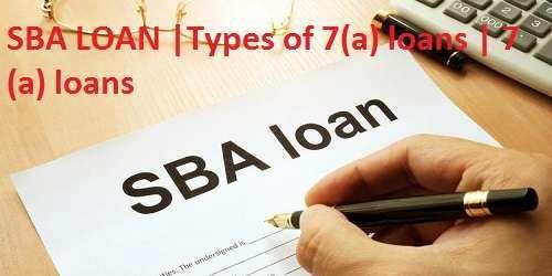 SBA LOAN |Types of 7(a) loans | 7(a) loans