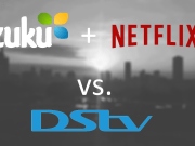 Zuku and Netflix versus DSTV